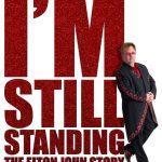 I'm Still Standing: The Elton John Story