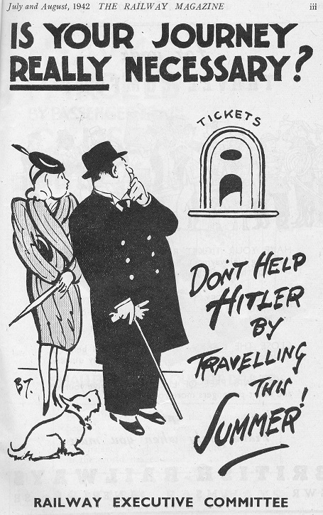 an advert from the railway executive committee which reads Is your journey really necessary? Dont Help Hitler by travelling this summer. Dated July and August 1942