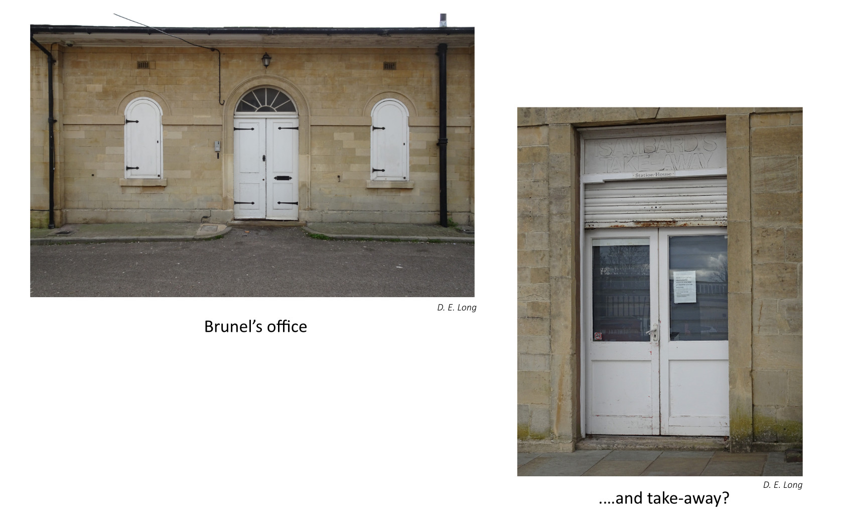 Two photographs one of the closed doors and windows of brunel's office and one of a door with old sign above it which is just still visible reading Isambard's Takeaway